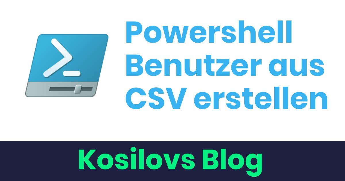 Powershell Benutzer aus CSV erstellen